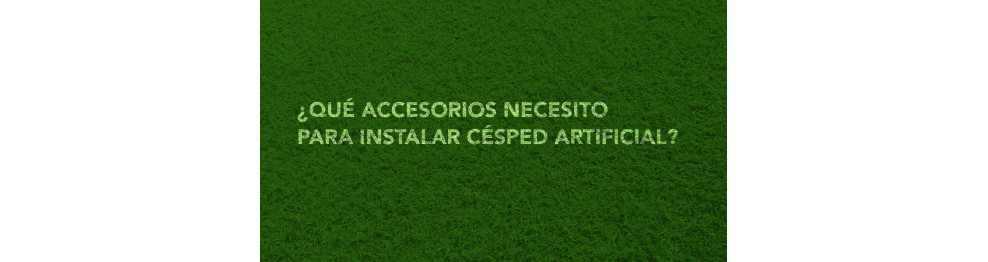 Accesorios para instalación de Césped Sintético